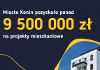 Konin otrzymał ponad 9,5 miliona złotych na projekty mieszkaniowe.
